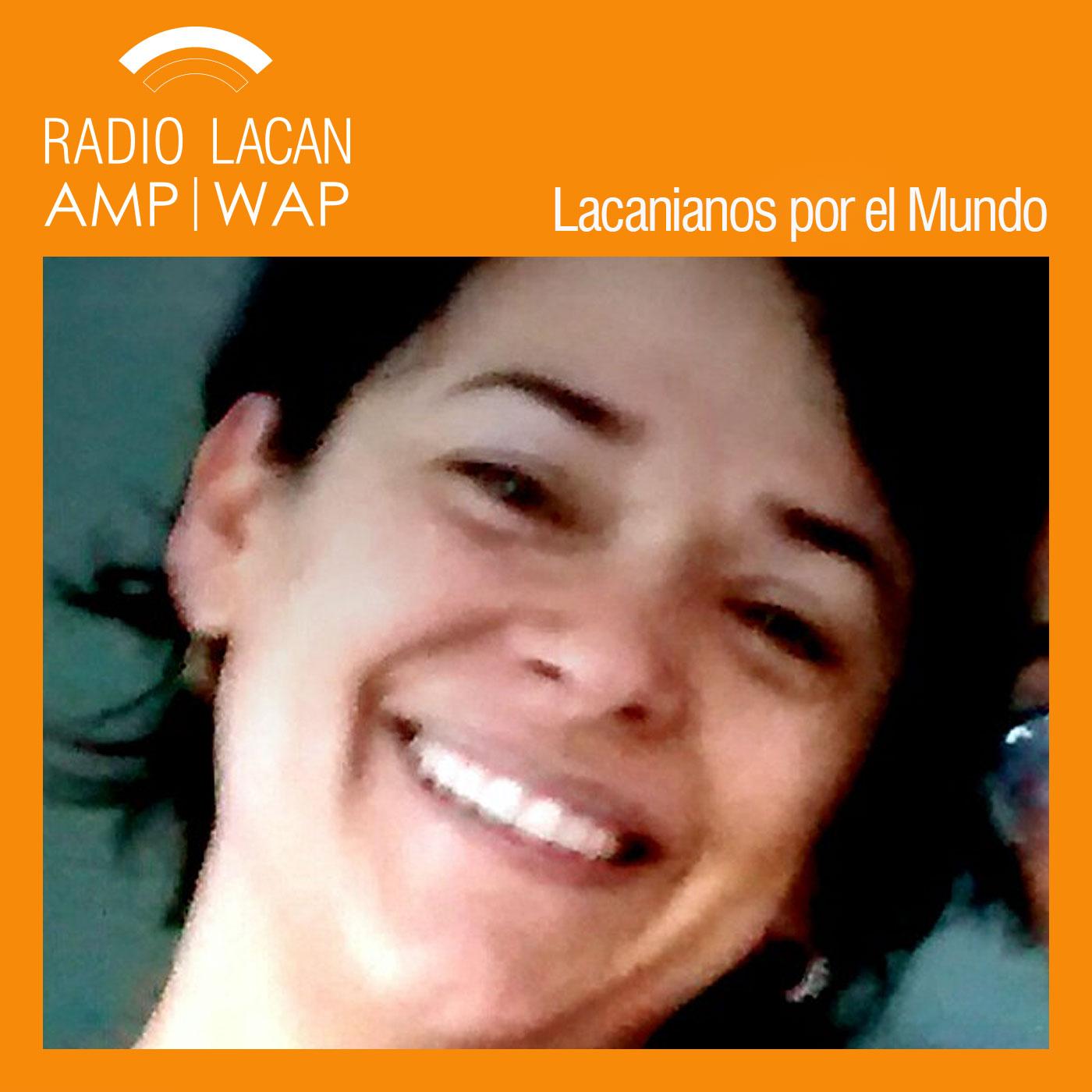 RadioLacan.com | <![CDATA[#LacanianosxElMundo: Curitiba. Entrevista a Nohemi Ibañez Brown]]>