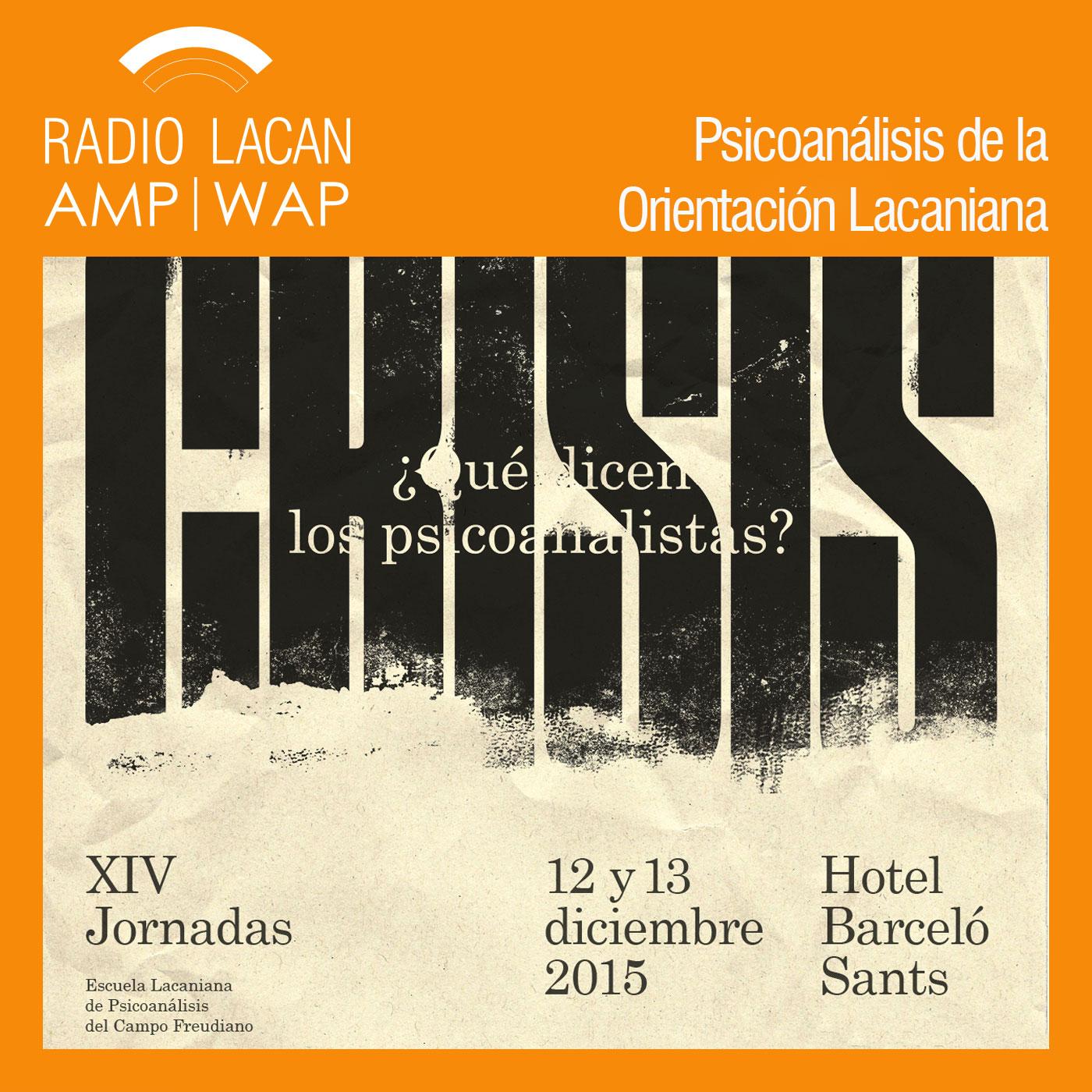 RadioLacan.com | <![CDATA[Ecos de Barcelona: XIVº Jornadas de la ELP. Crisis, ¿qué dicen los psicoanalistas?]]>