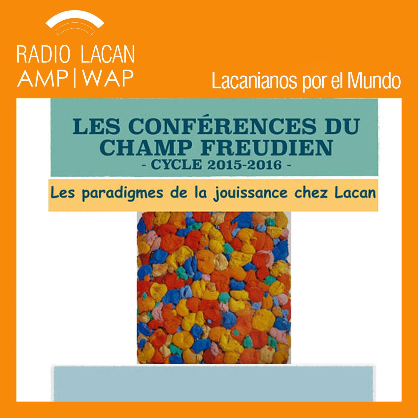 RadioLacan.com | <![CDATA[Las conferencias del Campo Freudiano Ciclo 2015-2016: Los paradigmas del goce en Lacan]]>